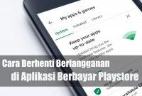 Cara Berhenti Berlangganan di Aplikasi Berbayar Playstore