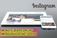 Cara Memulai Bisnis Online Lewat Instagram