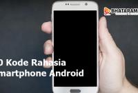 10 Kode Rahasia Smartphone Android