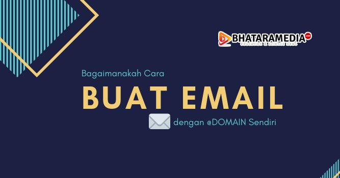 Cara Membuat Alamat Email dengan Domain Sendiri