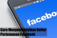 Cara Menyembunyikan Daftar Pertemanan Facebook
