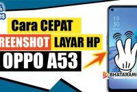 4 Cara Screenshot HP OPPO a53 dengan Mudah