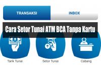 Cara Setor Tunai ATM BCA Tanpa Kartu