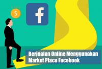 Tips Berjualan Online Menggunakan Market Place Facebook