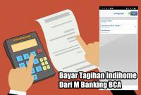 Cara Bayar Tagihan Indihome Dari M Banking BCA
