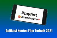 Aplikasi Nonton Film Terbaik 2021