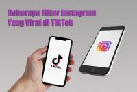 Beberapa Filter Instagram Yang Viral di TikTok