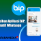 Kelebihan Aplikasi BiP, Alternatif Whatsapp