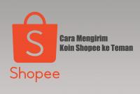Cara Mengirim Koin Shopee ke Teman