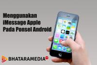 Menggunakan iMessage Apple Pada Ponsel Android