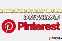 Cara Download Video di Pinterest Tanpa Aplikasi