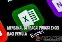 Mengenal Berbagai Fungsi Excel Bagi Pemula