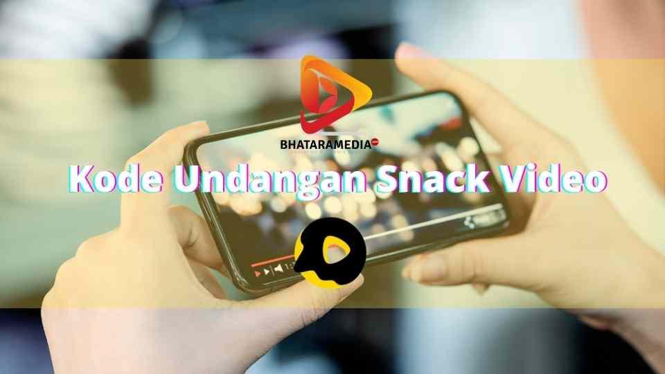 Kode Undangan Snack Video